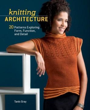 Knitting Architecture
