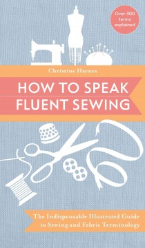 How to Speak Fluent Sewing