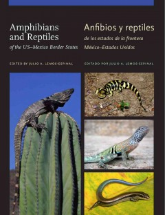 Amphibians and Reptiles of the US-Mexico Border States