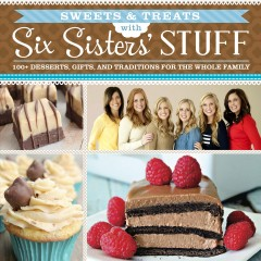 Sweets & Treats With Six Sisters' Stuff