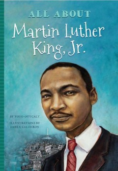 All About Martin Luther King, Jr