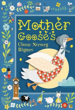 Mother Goose's Classic Nursery Rhymes