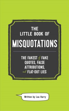The Little Book of Misquotations