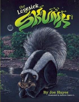 The Love-sick Skunk