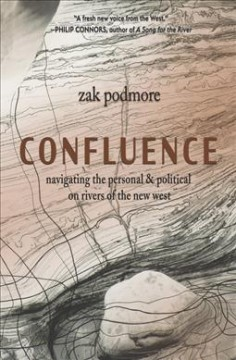Confluence: Navigating the Personal and Political on Rivers of the New West