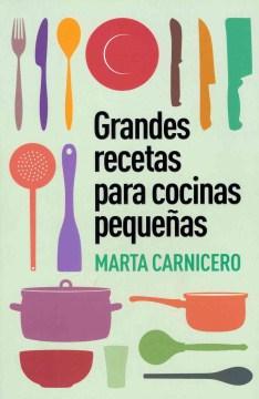 Grandes recetas para cocinas pequenas