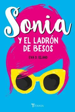 Sonia y el ladroÞn de besos / Sonia and the Kissing Thief