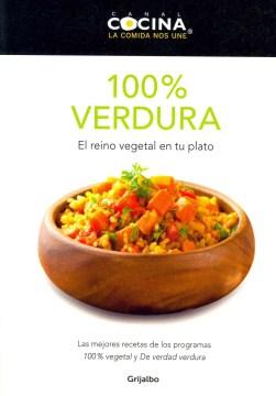 100% verdura : el reino vegetal en tu plato