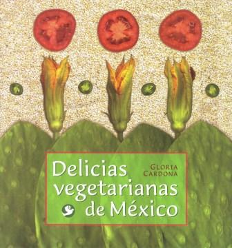 Delicias vegetarianas de México