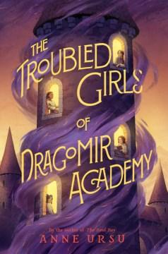 Troubled Girls Of Dragomir Academy