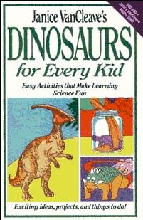 Janice VanCleave's Dinosaurs for Every Kid
