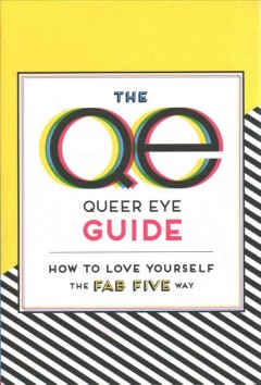 Queer Eye Guide: How To Love Yourself The Fab Five Way