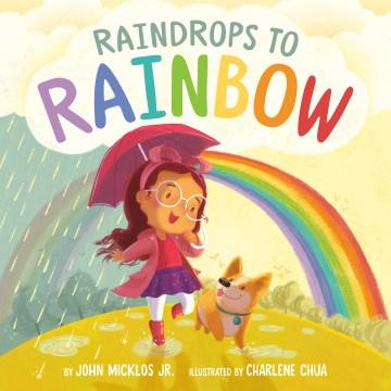 Raindrops To Rainbow