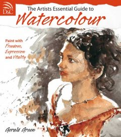 The Artist's Essential Guide to Watercolour