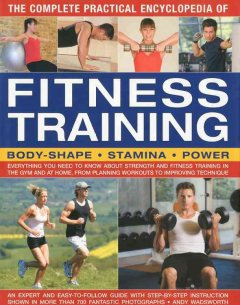 The Complete Practical Encyclopedia of Fitness Training
