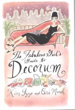 The Fabulous Girl's Guide to Decorum