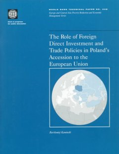 The Role of Foreign Direct Investment and Trade Policies in Poland's Accession to the European Union