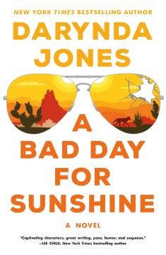 A Bad Day for Sunshine--a Novel