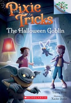 Halloween Goblin: A Branches Book (Pixie Tricks #4)