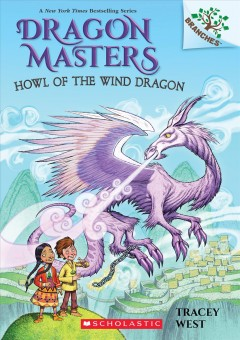 Howl Of The Wind Dragon: A Branches Book (Dragon Masters #20)