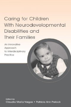 Caring for Children With Neurodevelopmental Disabilities and Their Families