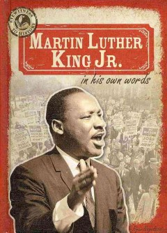 Martin Luther King Jr. in His Own Words