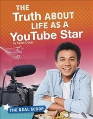 Truth About Life As A YouTube Star
