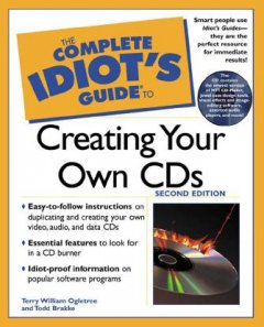 The Complete Idiot's Guide to Creating your Own CDs