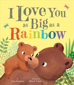 I Love You As Big As A Rainbow