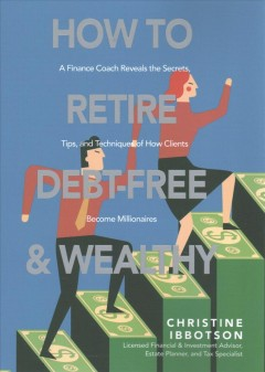 How to Retire Debt-free & Wealthy