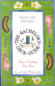 The Bachelor's Grub Guide