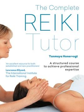The Complete Reiki Tutor