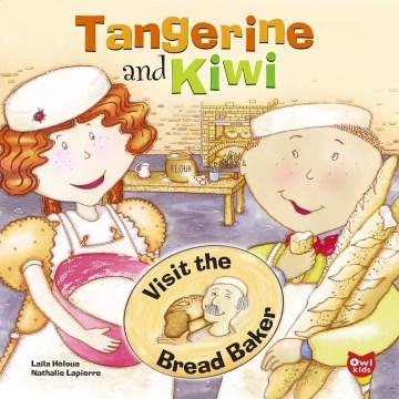 Tangerine and Kiwi Visit the Bread Maker