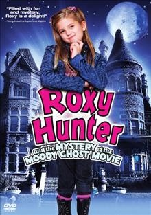 Roxy Hunter and the Mystery of the Moody Ghost Movie