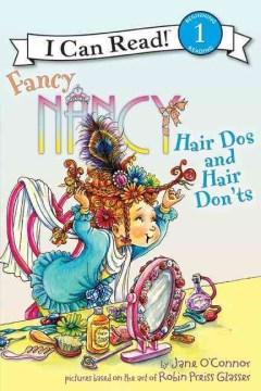 Fancy Nancy : Hair Dos And Hair Don'ts