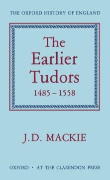 The Earlier Tudors, 1485-1558