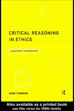 Critical Reasoning in Ethics