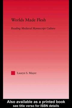 Worlds Made Flesh