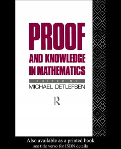 Proof and Knowledge in Mathematics