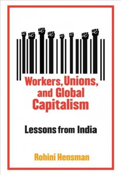 Workers, Unions, and Global Capitalism