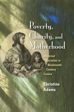 Poverty, Charity, and Motherhood