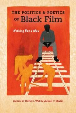 The Politics and Poetics of Black Film
