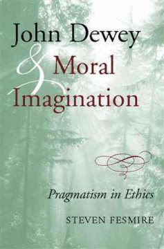 John Dewey and Moral Imagination