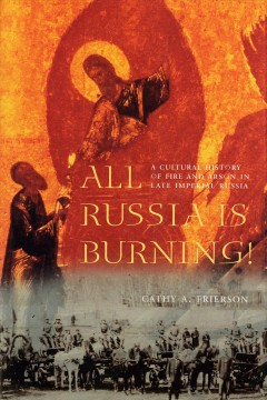 All Russia Is Burning!