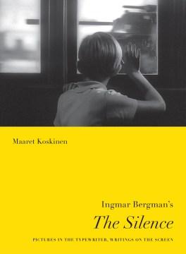 Ingmar Bergman's The Silence