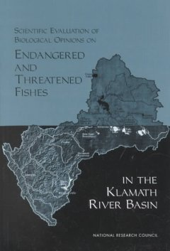 Scientific Evaluation of Biological Opinions on Endangered and Threatened Fishes in the Klamath River Basin