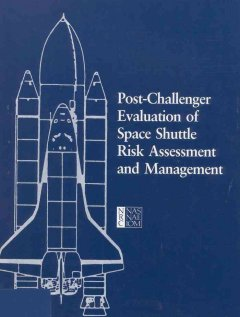 Post-Challenger Evaluation of Space Shuttle Risk Assessment and Management