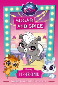 Sugar and Spice Starring Pepper Clark