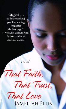 That Faith, That Trust, That Love