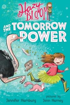 Hazy Bloom and the Tomorrow Power